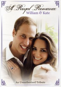 A Royal Romance: William and Kate