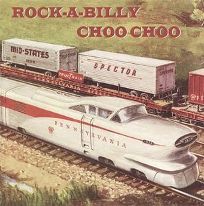 Rock-A-Billy Choo Choo /  Various
