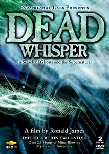 Dead Whisper: In Search Of Ghosts and The Supernatural