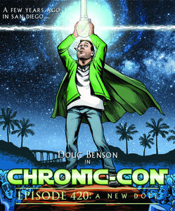 Chronic-Con, Episode 420: A New Dope