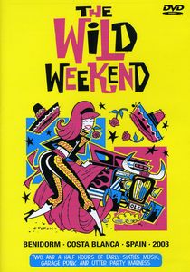 Wild Weekend: Sixties Music Garage Punk and Utter Mad