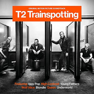 T2 Trainspotting (Original Motion Picture Soundtrack) [Import]
