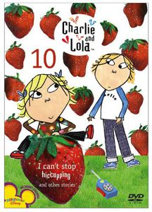 Charlie and Lola: Volume 10: I Can't Stop Hiccuping and Other Stories