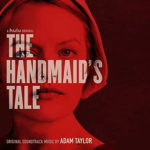 The Handmaids Tale - Original Television Soundtrack