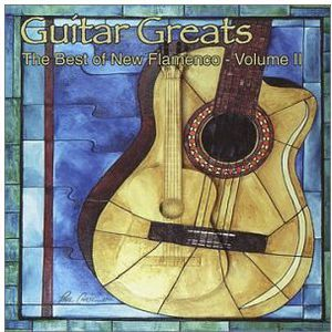 Guitar Greats, Vol. 2: The Best Of New Flamenco