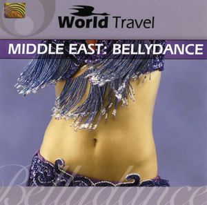 World Travel Middle East: Bellydance /  Various