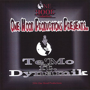 One Hood Productions Presentste'mo Ft. Dynamik