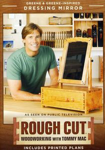 Rough Cut - Woodworking Tommy Mac: Greene & Greene