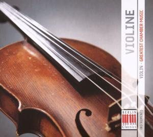 Violin: Greatest Works: Chamber Music /  Various