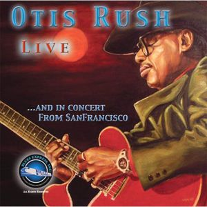 Otis Rush Live & in Concert from San Francisco