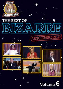 The Best of Bizarre: Volume 6 (Uncensored)