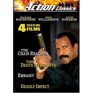 Action Classics: The Chain Reaction /  The Death Merchants /  Embassy /  Deadly Impact