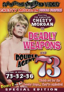 Chesty Morgan Double Feature: Deadly Weapons /  Double Agent 73