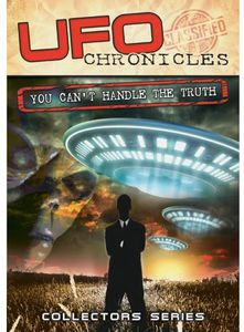 UFO Chronicles: You Can't Handle The Truth [Collector's Series]