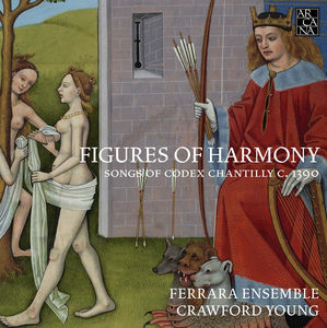 Figures of Harmony - Songs of Codex Chantilly