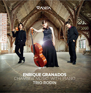 Enrique Granados: Chamber Music with Piano