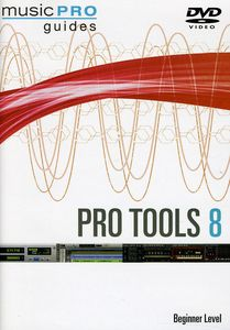 Musicpro Guides: Pro Tools 8 - Beginner Level