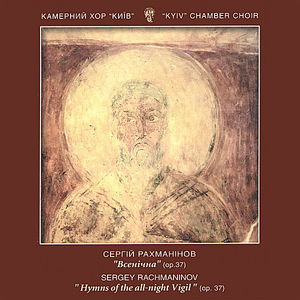 Sergei Rachmaninov: Hymns of All Night Vigil