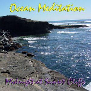 Ocean Meditation-Midnight at Sunset Cliffs