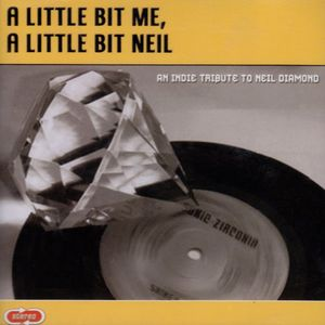Little Bit Me Little Bit Neil: Tribute to Neil Dia
