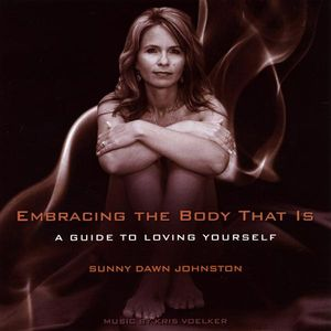 Embracing the Body That Is-A Guide to Loving Yours