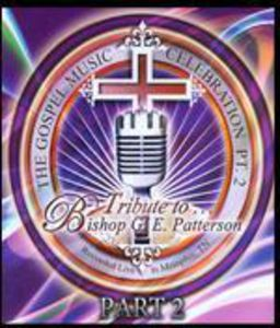 Tribute to Bishop G.E. Patterson PT 2 /  Various