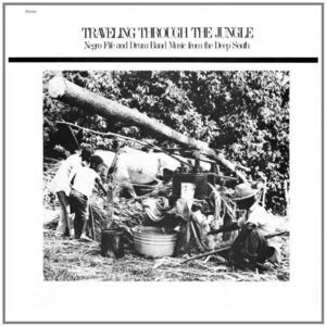 Traveling Through Jungle Fife & Drum Bands /  Various