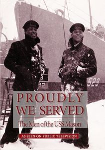 Proudly We Serve: The Men Of The USS Mason [Documentary]