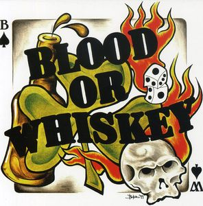 Blood or Whiskey [Import]