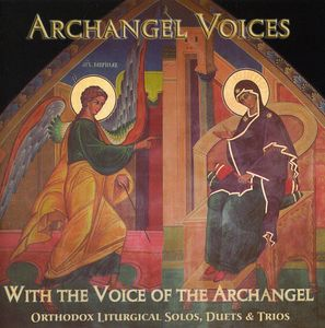 With Voice of the Archangel: Orthodox Liturgical