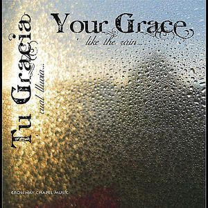 Your Grace: Crossway Chapel Music /  Various