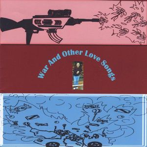 War & Other Love Songs