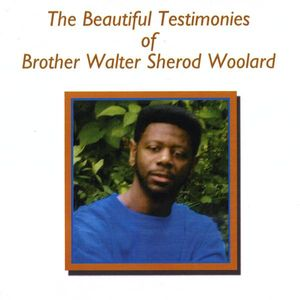 Beautiful Testimonies of Brother Walter Sherod Woo