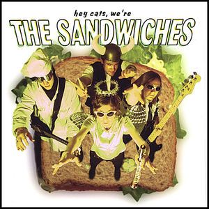 Hey Cats We're the Sandwiches