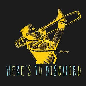 Here's to Dischord