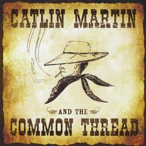 Catlin Martin & the Common Thread