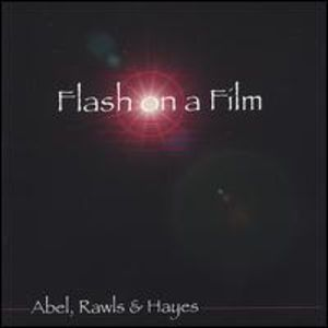 Abel/ Rawls/ Hayes : Flash on a Film