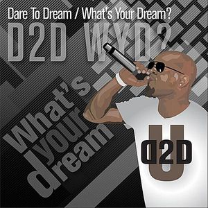 Dare to Dream/ What's Your Dream?