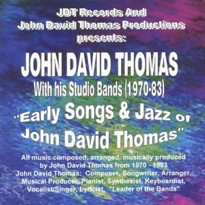 Early Songs & Jazz of John David Thomas