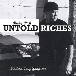 Untold Riches/ Modern Day Gangster