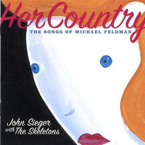 Her Country-The Songs of Michael Feldman