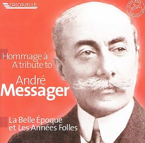 Tribute to Andre Messager: Historical Recordings