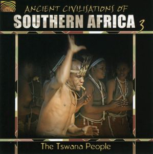Ancient Civilizations Of Southern Africa, Vol. 3: The Tswana People