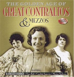 Golden Age of Great Contraltos & Mezzos