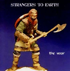 Strangers to Earth : War