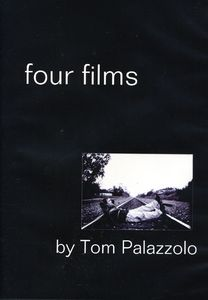 Four Films By Tom Palazzolo