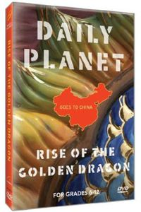 Daily Planet Goes to China: Rise of the Golden