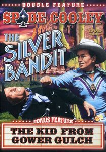 The Silver Bandit /  The Kid From Gower Gulch