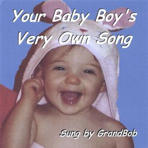 Your Baby Boys Very Own Song
