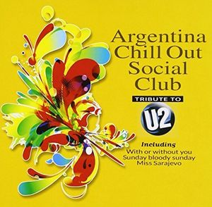 Argentina Chill Out - Tribute to U2 [Import]